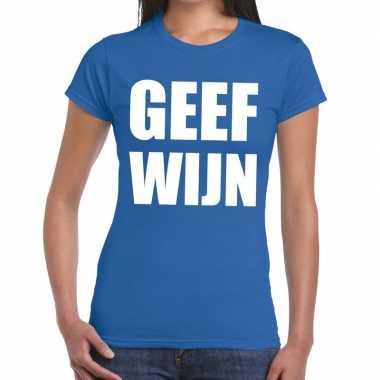 Toppers - geef wijn tekst t-shirt blauw damescarnavalskleding