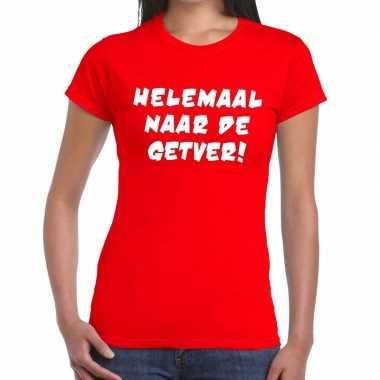 Toppers - helemaal naar de getver tekst t-shirt rood damescarnavalskl