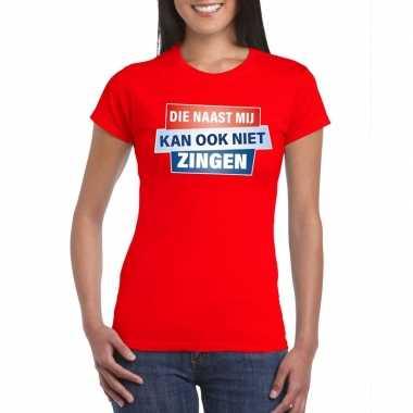 Toppers - t-shirt die naast mij kan ook niet zingen shirt rood damesc