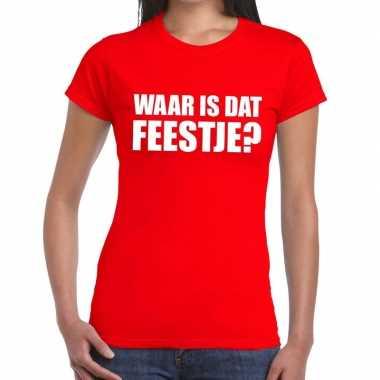 Waar is dat feestje dames t-shirt roodcarnavalskleding